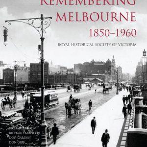 Remembering Melbourne 1850-1960