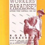 The Workers' Paradise? Letters from Australia 1906-07